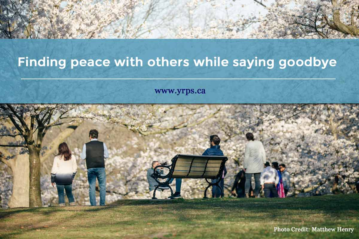 Finding peace with others while saying goodbye