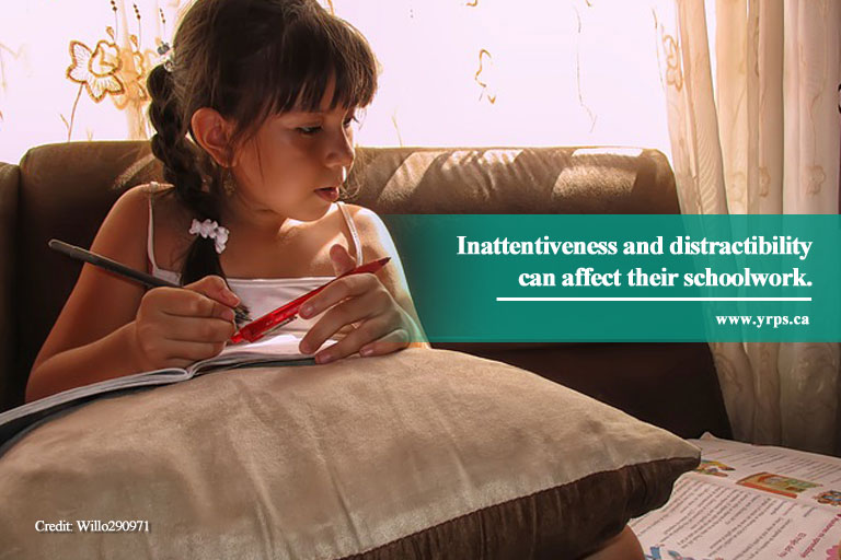 Inattentiveness and distractibility can affect their schoolwork.