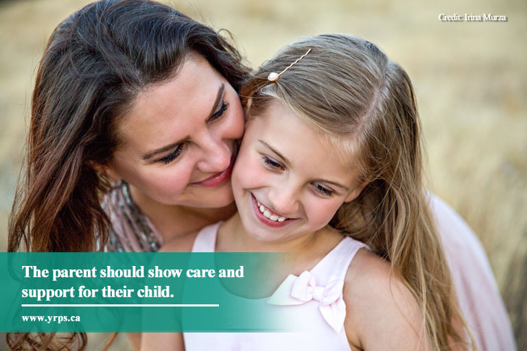 The parent should show care and support for their child.